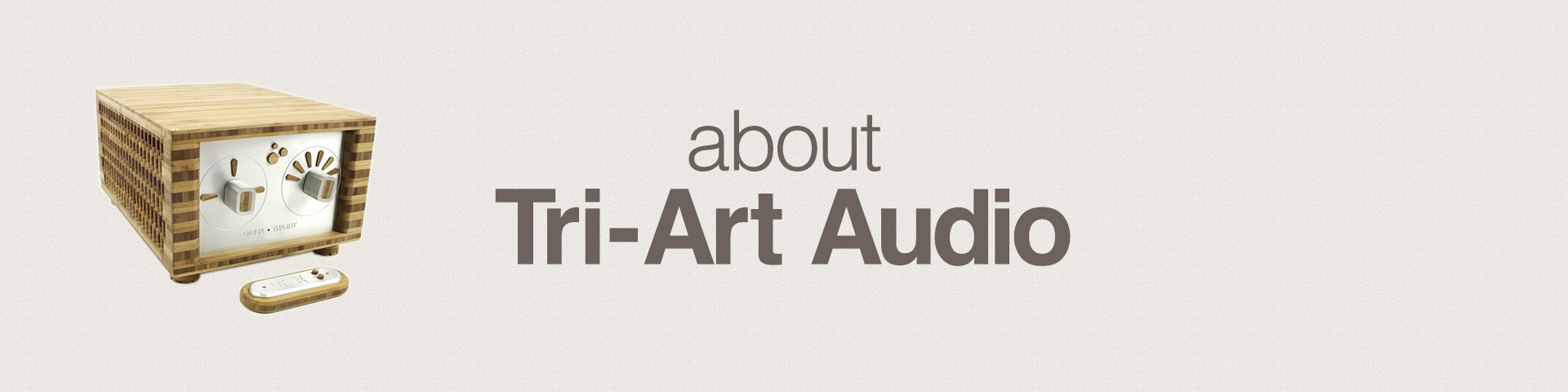 about tri-art audio header
